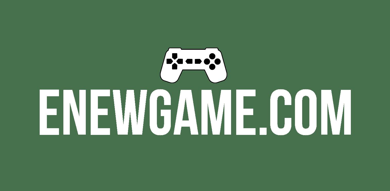 E New Game
